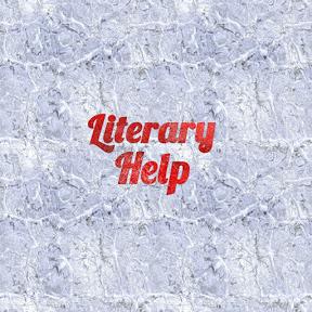 LITERARY HELP