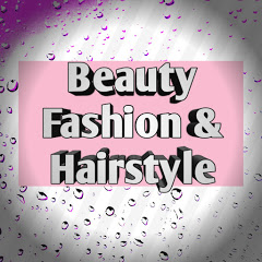 Beauty Fashion & Hairstyle