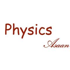 Physics Asaan