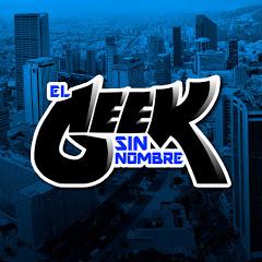 El Geek Sin Nombre