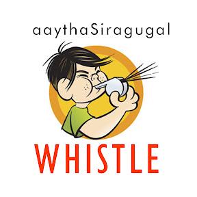 Whistle aaythasiragugal