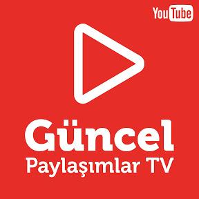 Güncel Paylaşımlar TV