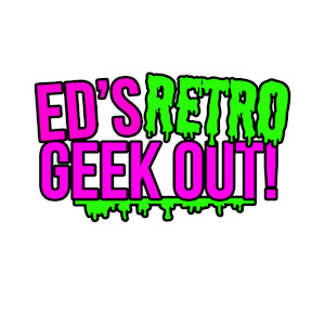 Ed's Retro Geek Out