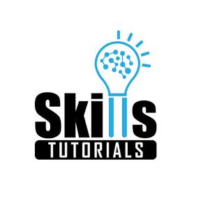 Skills Tutorials