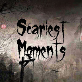 Scariest Moments