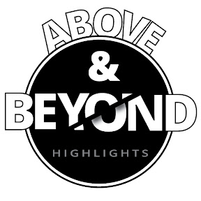 Above and Beyond Highlights