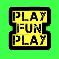 play fun play