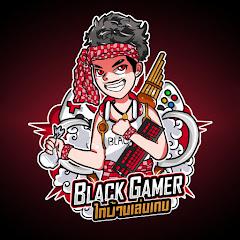 BLACK Gamerไทบ้านเล่นเกม