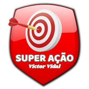 SUPER AÇÃO Victor Vidal