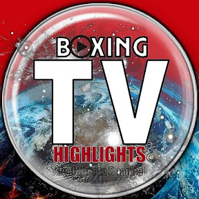 Boxing Highlights TV