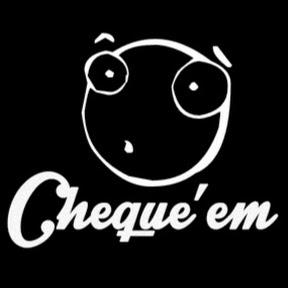 CHEQUE 'EM