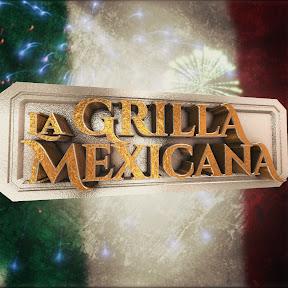 La Grilla Mexicana