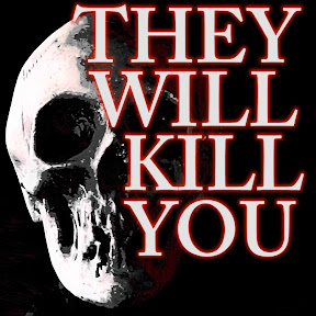 They will Kill You