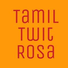 Tamil Twit Rosa