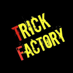 Trick Factory