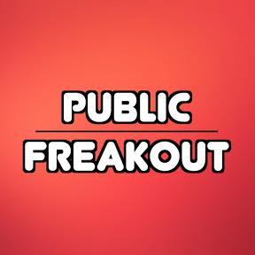 Public Freakouts Unleashed