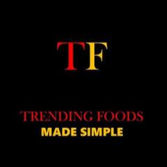 TRENDING FOODS -made simple