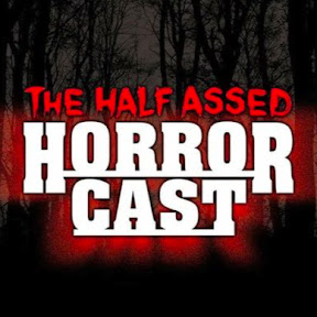 The Half Assed Horrorcast
