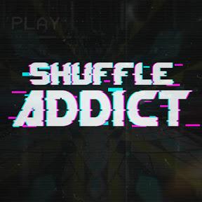 Shuffle Addict