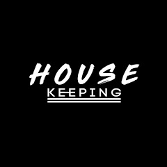 House KEEPING!
