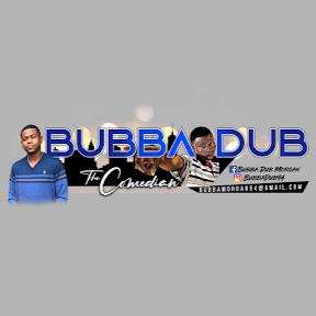 Bubba Dub