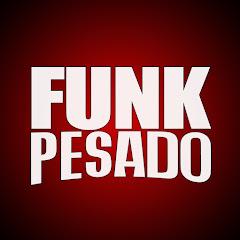FUNK PESADO