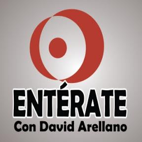 ENTÉRATE Con David Arellano