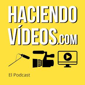 Haciendo Vídeos