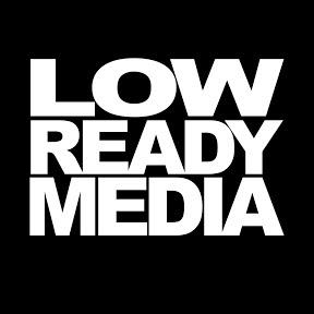 LowReady Media