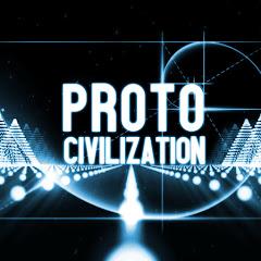 PROTO CIVILIZATION