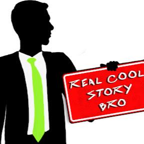 Real Cool Story Bro