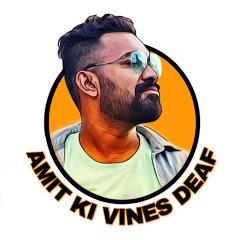 Amit Ki Vines Deaf