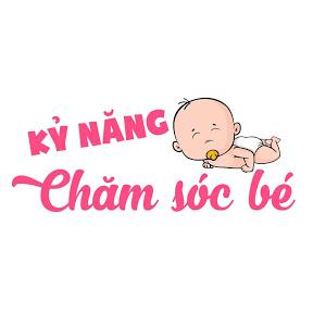 TOP 5 Kỹ Năng Chăm Sóc Bé