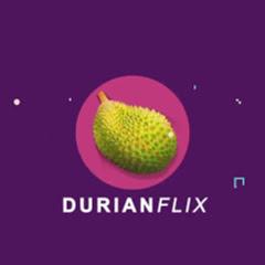 Durian Flix