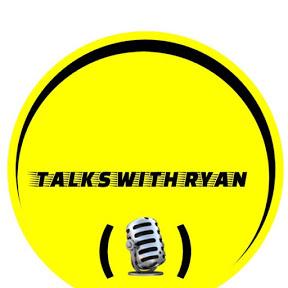 Talks With Ryan