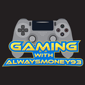 Gaming With Alwaysmoney93