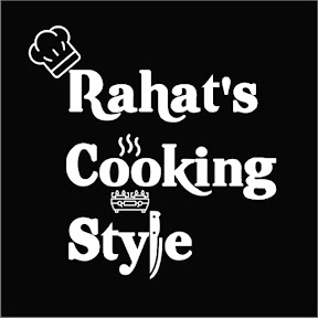 Rahat's Cooking Style