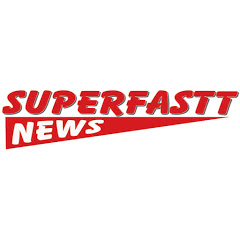 superfastt news