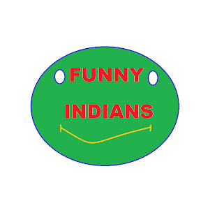 FUNNY INDIANS