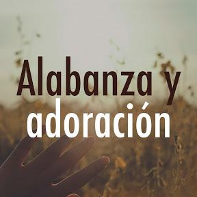 Alabanza y Adoracion