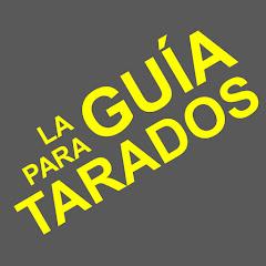 LA GUIA PARA TARADOS