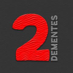 2 Dementes