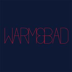 WARM&BAD