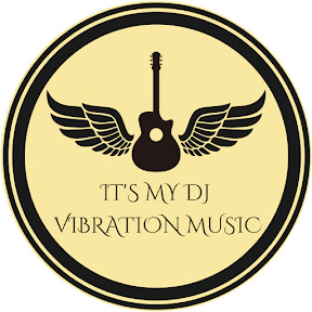 ITS' MY DJ VIBRATION MUSIC