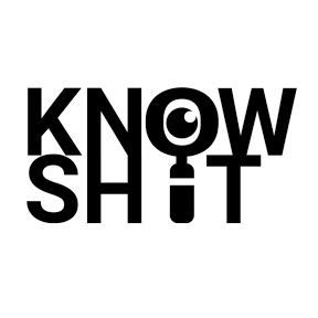 KNOW SHIT