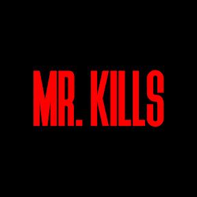 MR. KILLS