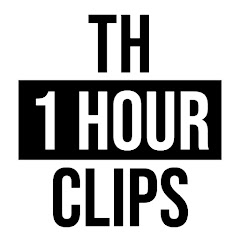 TH 1 HOUR CLIPS