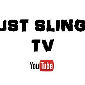 JUST SLINGIN TV