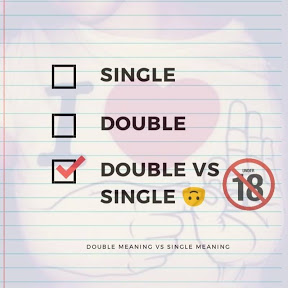 Double Meaning v/s Single Meaning