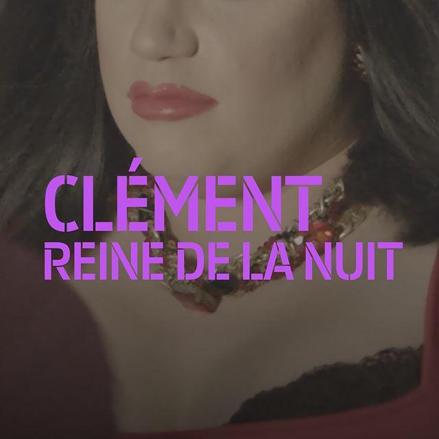 Clément, reine de la nuit
